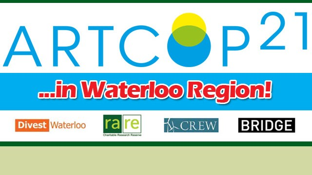 ARTCOP21 ...in Waterloo Region! Divest Waterloo Logo, rare Charitable Research Reserve Logo, CREW Logo, BRIDGE Logo