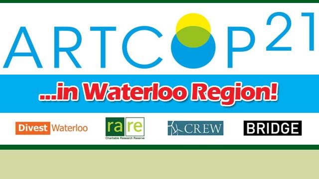ARTCOP21 ...in Waterloo Region! Divest Waterloo Logo, rare Charitable Research Reserve Logo, CREW Logo, BRIDGE Logo