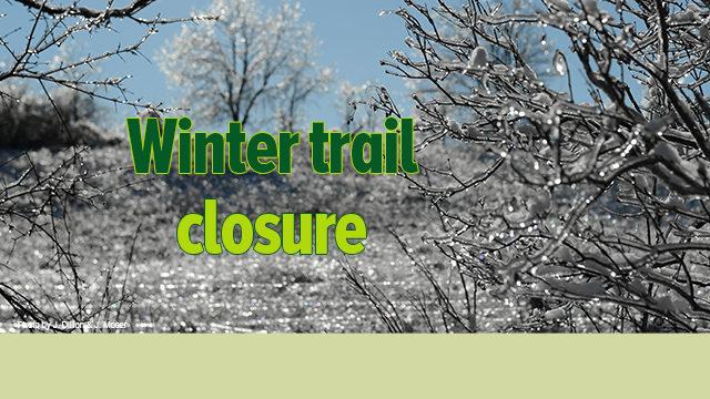 Winter Trail Closure notice